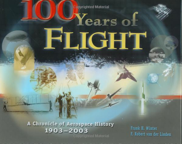 100 Years of Flight: A Chronicle History of Aerospace History (1903-2003)